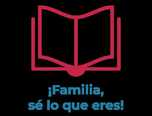¡Familia, sé lo que eres! – octubre 2019