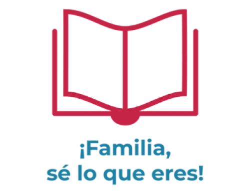 ¡Familia, sé lo que eres! – Enero 2020