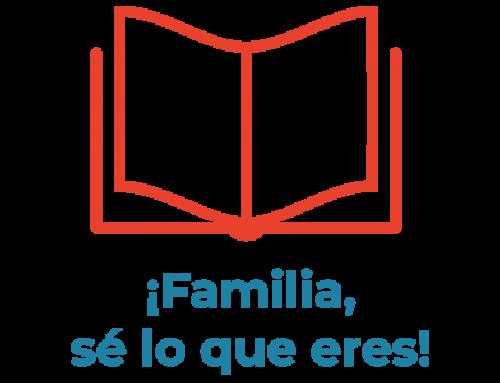 ¡Familia, sé lo que eres! – Junio 2020