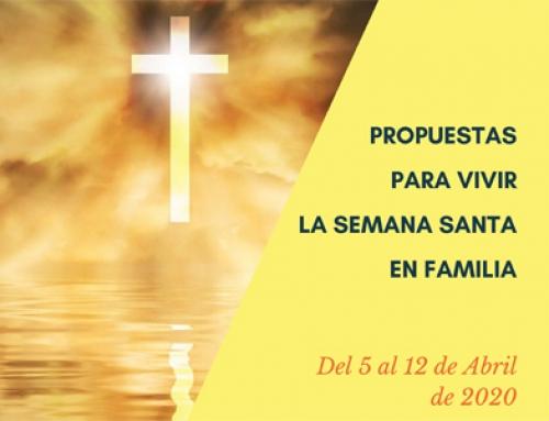 Propuestas para vivir la Semana Santa en familia