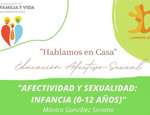 Hablamos en Casa: «Afectividad y Sexualidad (Infancia 0-12 años)»